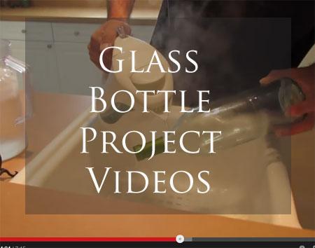 Glass Bottle Project Videos