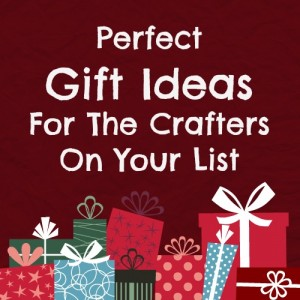 The perfect gift ideas for the craft maker on your list