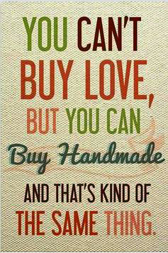 Cant Buy Love But You Can Buy Handmade