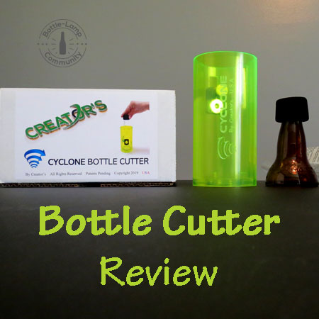 Learn about Creators Cyclone bottle cutter.