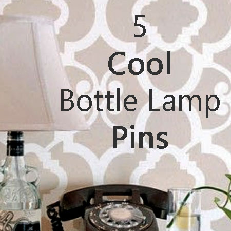 5 Cool Bottle Lamp Pins