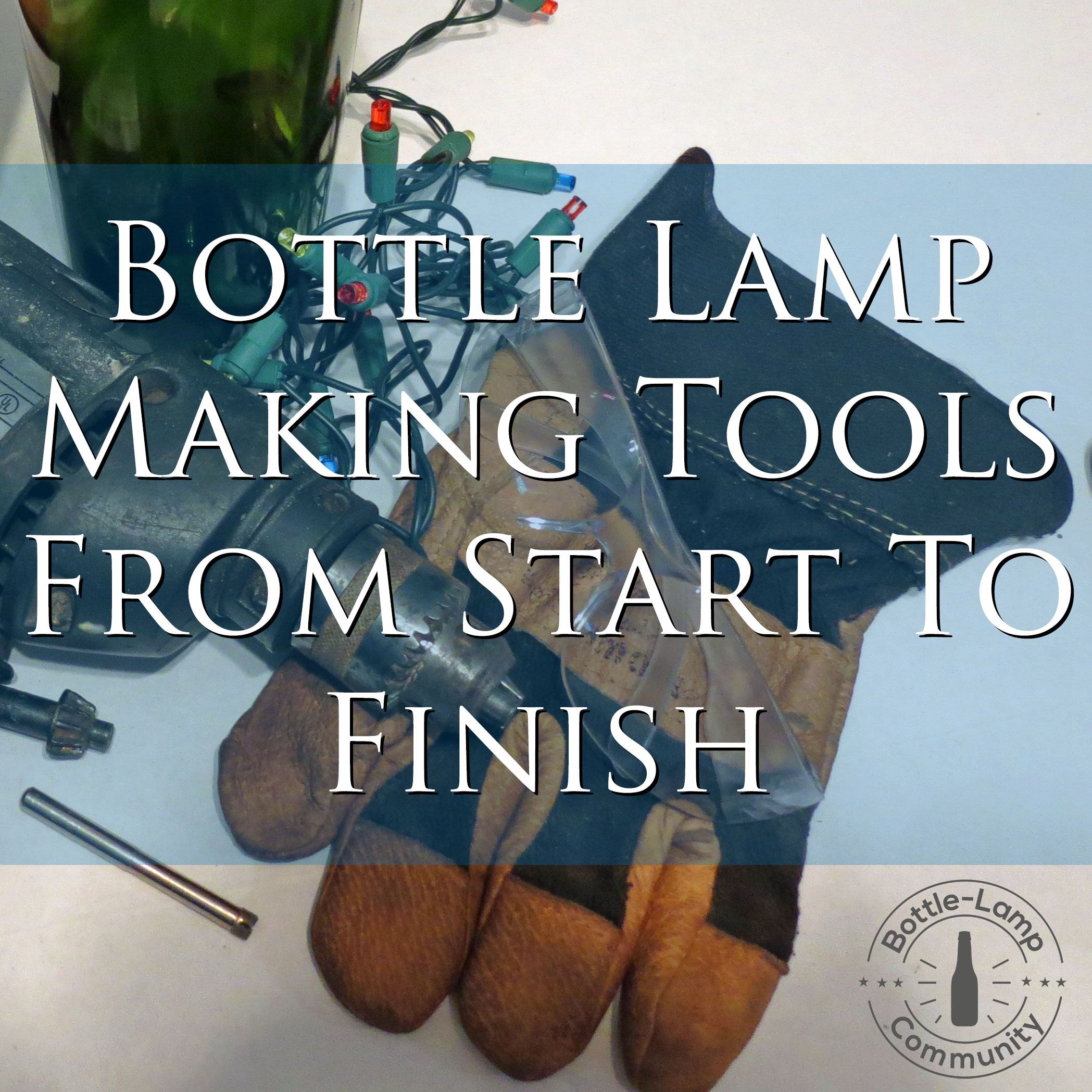 Bottle Lamp Tools