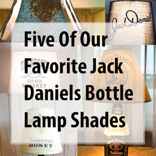 Five Favorite Jack Daniels Lamp Shades